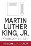 Martin Luther King, Jr. Notebooking Unit Study