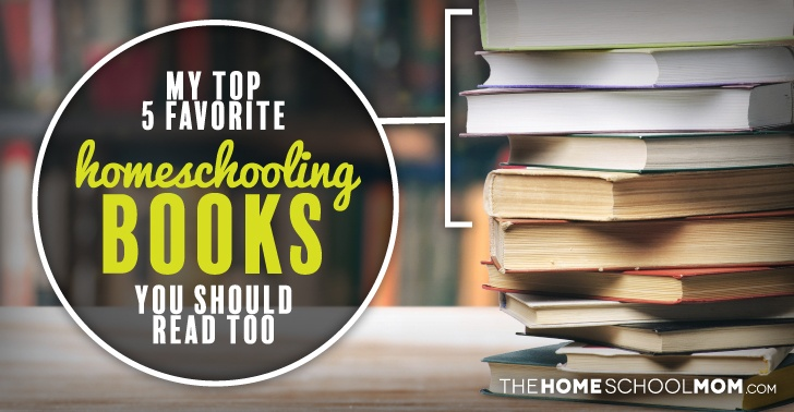 My Top 5 Favorite Homeschooling Books You Should Read Too text with a stack of books