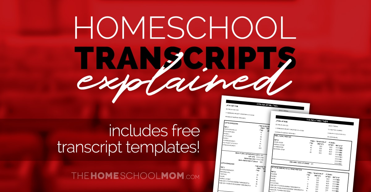 Homeschool Transcripts Explained—Spoiler Alert    They're
