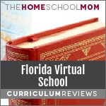 Book and globe background image with text Florida Virtual School Curriculum Reviews TheHomeSchoolMom