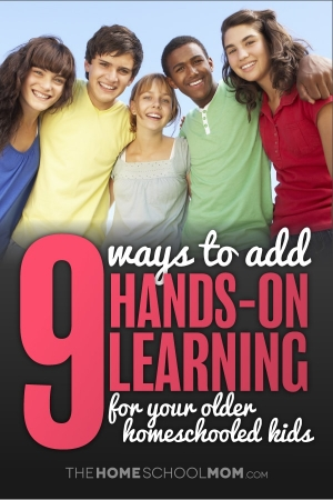 Smiling diverse group of teenagers with text 9 ways to add hands-on learning for your older homeschoolers