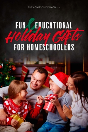 Family opening Christmas gifts with a Christmas tree in the background and text Fun & Educational Holiday Gifts for Homeschoolers