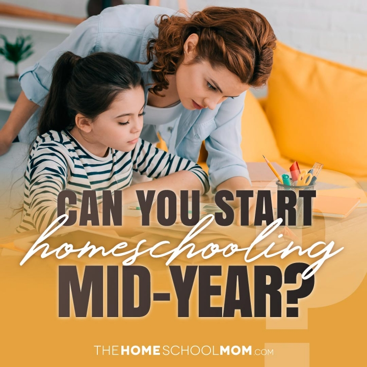 Can You Start Homeschooling in the Middle of the Year?