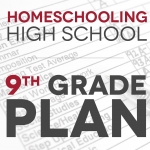 Our 9th Grade Plan for a Non-Traditional Learner