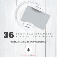 36 Educational Podcasts for Homeschoolers with Teens