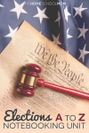 Image of first page of US Constitution lying on a U.S. flag with a gavel on top and text Elections A to Z notebooking unit - TheHomeSchoolMom
