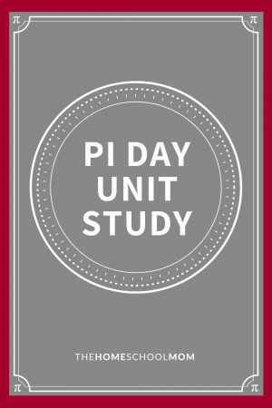 Illustration of a pie with text Pi Day Unit Study - TheHomeSchoolMom