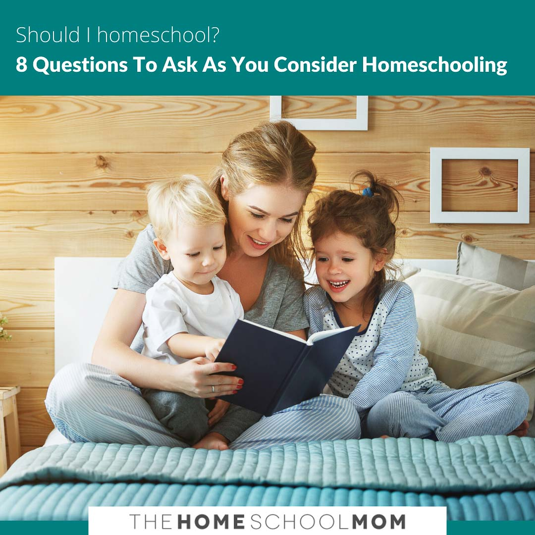 Mom reading to two young children and text Should I homeschool? 8 Things to ask as you consider homeschooling - TheHomeSchoolMom