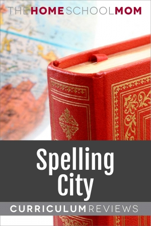 Image of book and globe with text SpellingCity Curriculum Reviews TheHomeSchoolMom