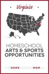 Map of US with Virginia highlighted in red and text Virginia Homeschool Arts & Sports Opportunities - TheHomeSchoolMom.com