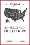 Map of US with Virginia highlighted in red and text Virginia Homeschool Field Trips - TheHomeSchoolMom.com