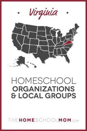 Map of US with Virginia highlighted in red and text Homeschool Organizations and Local Groups - TheHomeSchoolMom.com