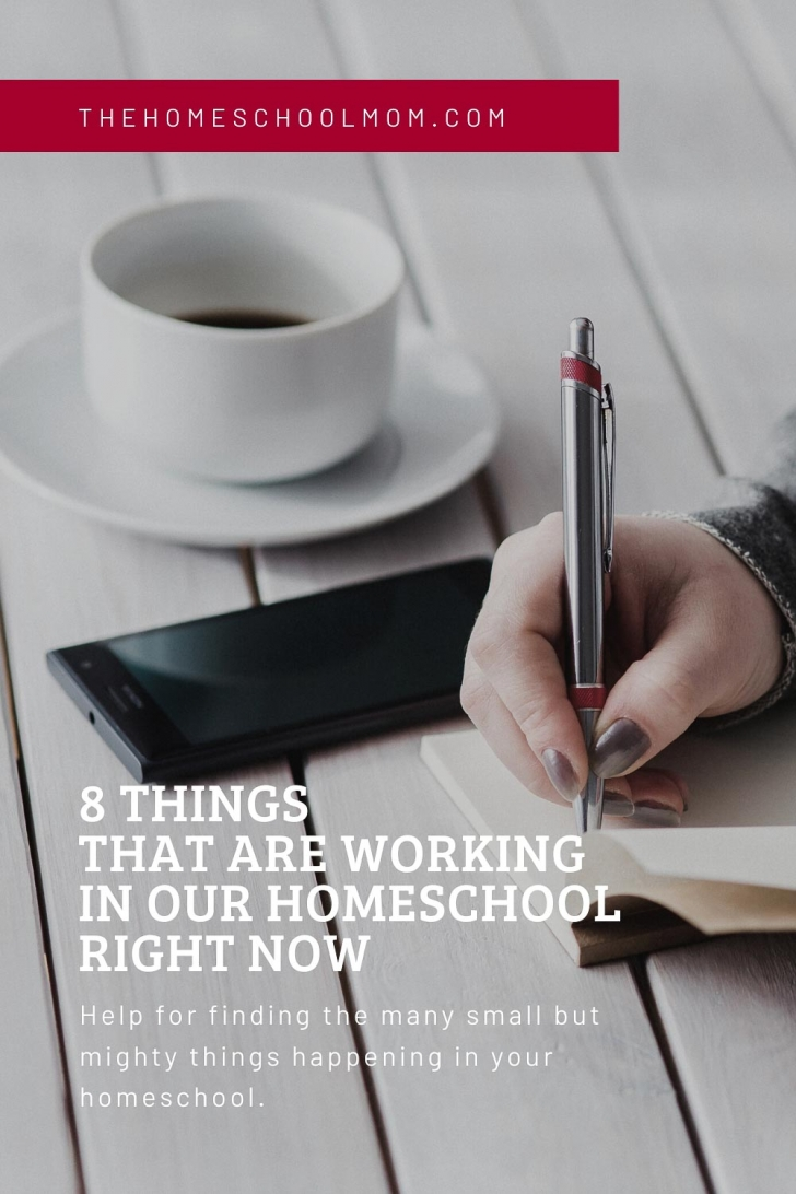 Image of coffee cup and phone on picnic table and hand writing in journal with text 8 things that are working in our homeschool right now; Help for finding the many small but mighty things happening in your homeschool - TheHomeSchoolMom.com