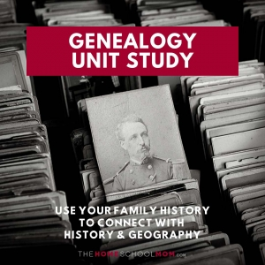 Image of old military photo and text Genealogy Unit Study: Use Your Family History to Connect with History & Geography - TheHomeSchoolMom.com