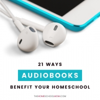 21 Ways Your Homeschool Can Benefit from Audiobooks
