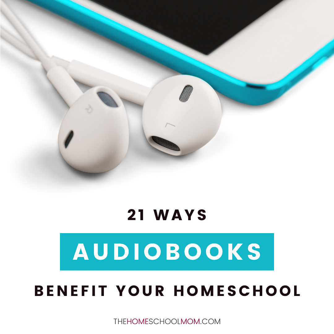 Smartphone with earphones and text 21 ways audiobooks benefit your homeschool - thehomeschoolmom.com