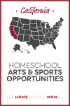 map of the US with California highlighted and text California Homeschool Arts & Sports Opportunities