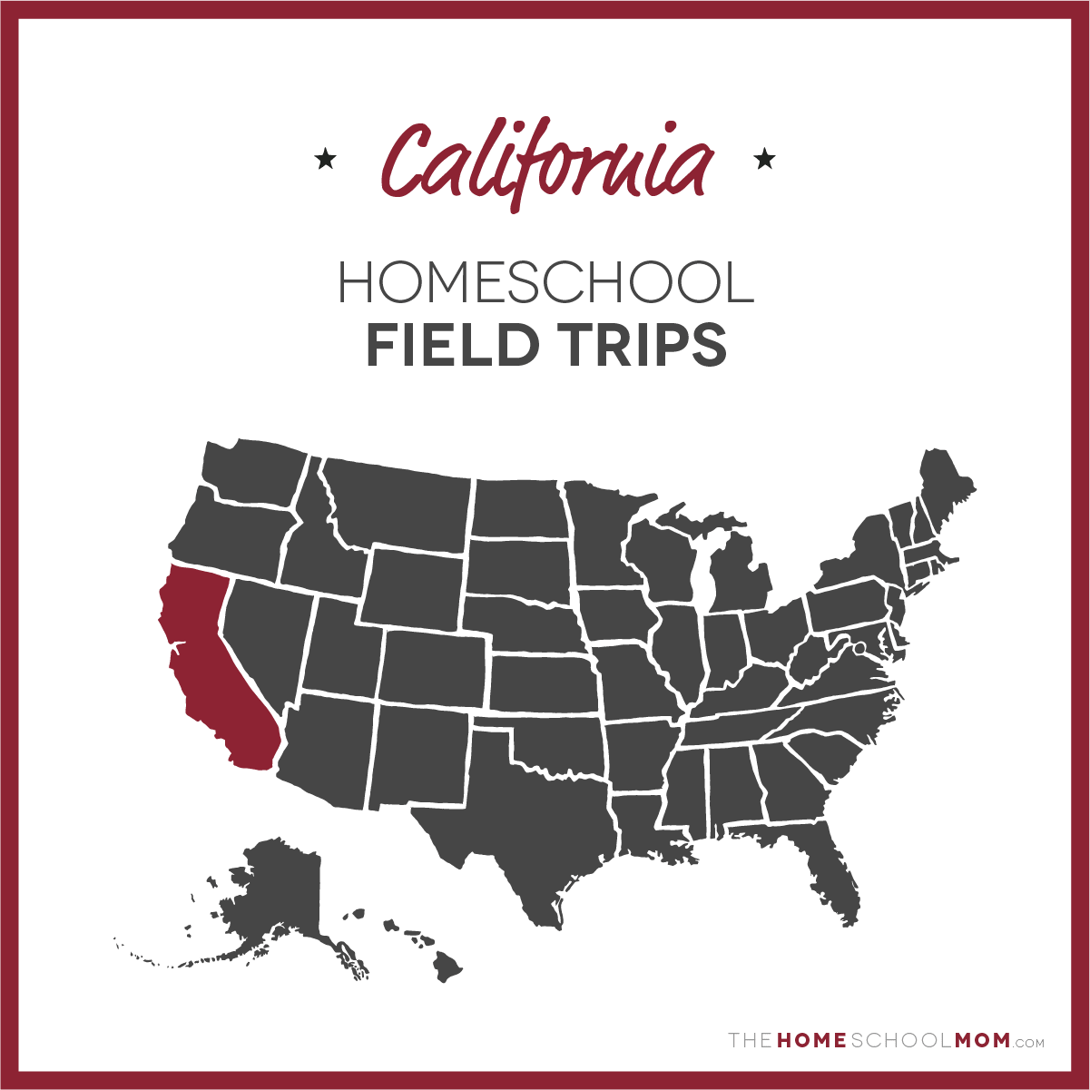 map of the US with California highlighted and text California Homeschool Field Trips
