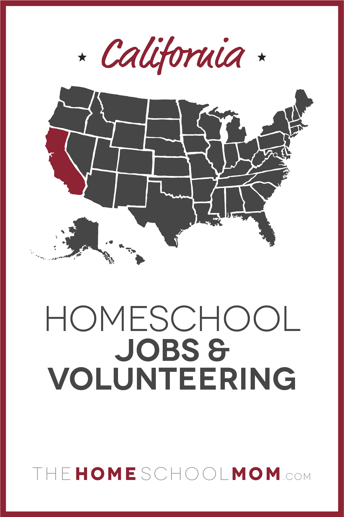 map of the US with California highlighted and text California Homeschool jobs & volunteering