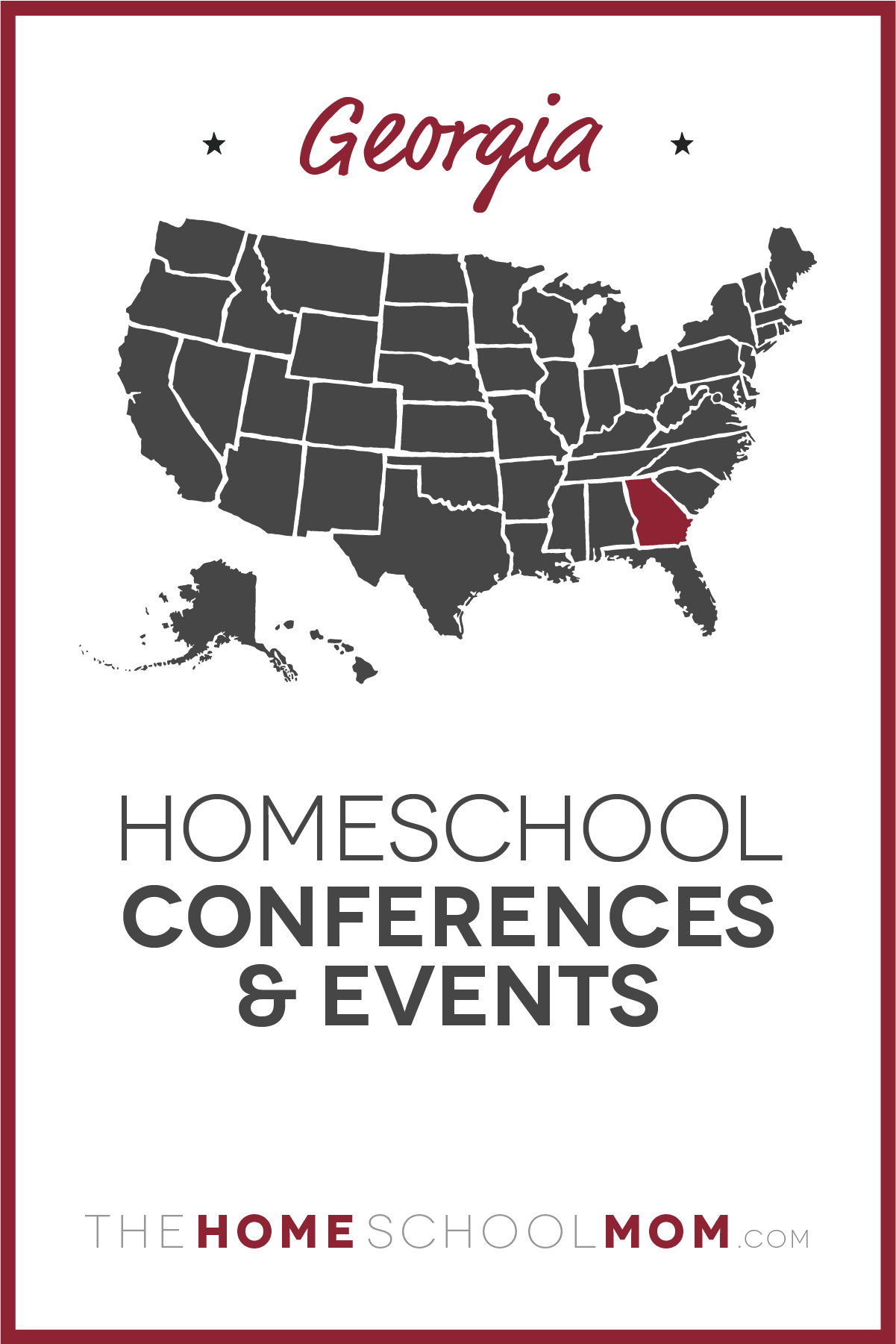 Map of US with Georgia highlighted in red and text Georgia Homeschool Conferences & Events – TheHomeSchoolMom.com