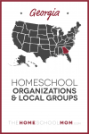 Map of US with Georgia highlighted in red and text Homeschool Organizations and Local Groups - TheHomeSchoolMom.com