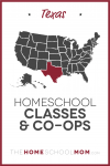 map of the US with Texas highlighted and text Texas Homeschool Classes & Co-ops