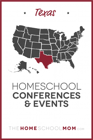map of the US with Texas highlighted and text Texas Homeschool Conferences and Events