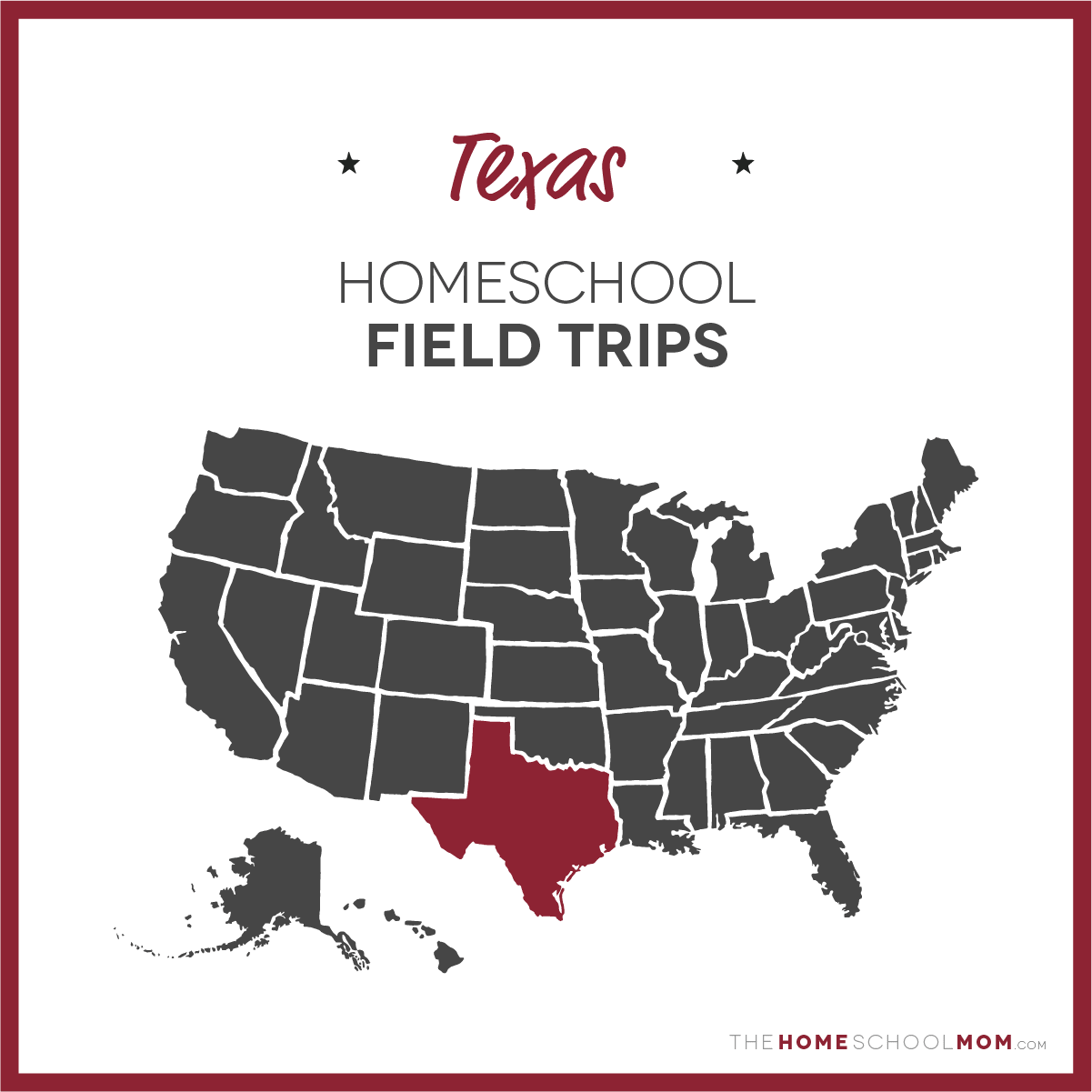 map of the US with Texas highlighted and text Texas Homeschool Field Trips