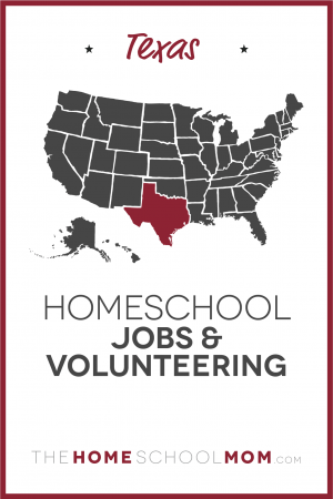 map of the US with Texas highlighted and text Texas Homeschool Jobs & Volunteering