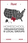 map of the US with Texas highlighted and text Texas Homeschool Organizations & Local Groups