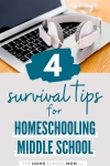 laptop and headphones with text 4 survival tips for homeschooling middle school - thehomeschoolmom.com