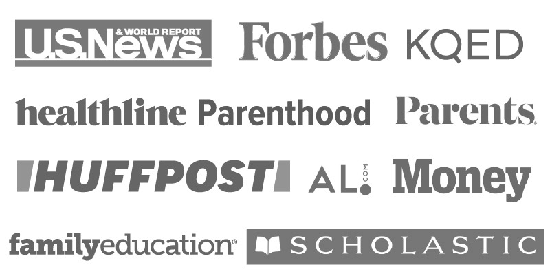 US News & World Report, Forbes, KQED, HuffPost, AL.com, Money, Healthline Parenthood, Family Education, Parents, Scholastic