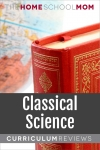 globe and book with text Classical Science Curriculum Reviews - TheHomeSchoolMom.com
