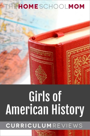 globe and book with text Girls of American History Curriculum Reviews - TheHomeSchoolMom.com