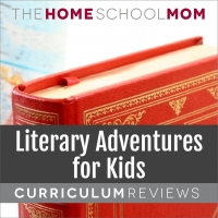 globe and book with text Literary Adventures for Kids Curriculum Reviews - TheHomeSchoolMom.com