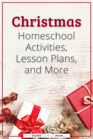 Christmas homeschool activities, lesson plans, and more - thehomeschoolmom.com