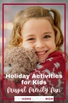 Holiday Activities for Kids - frugal family fun