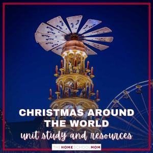 Christmas around the world unit study & resources