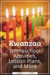 Kwanzaa homeschool activities, lesson plans, and more