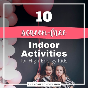 10 Screen-Free Indoor Activities for High-Energy Kids