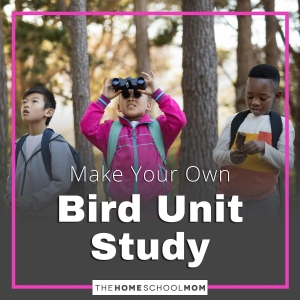 Make Your Own Bird Unit Study