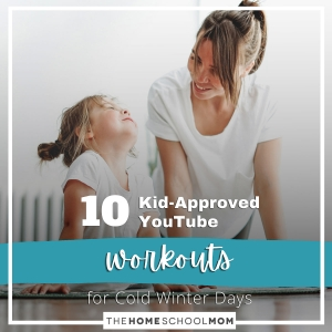 10 kid-approved YouTube workouts for cold winter days - TheHomeSchoolMom