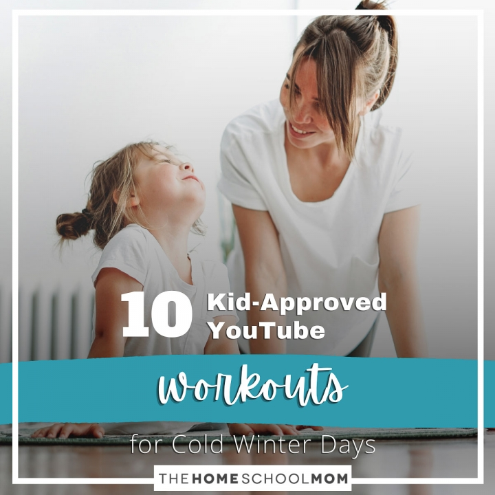 "10 ""Kid-Approved"" Workouts on YouTube for Homeschool P.E. Class on Cold Winter Days"