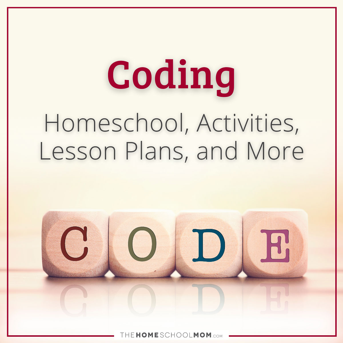 Coding: Homeschool, Activities, Lesson Plans, and More