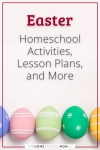 Easter: Homeschool, Activities, Lesson Plans, and More