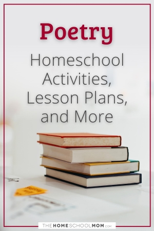 Poetry: Homeschool, Activities, Lesson Plans, and More