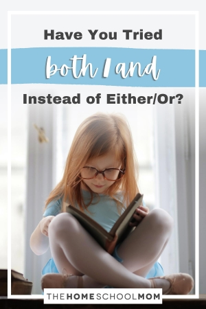 Have Your Tried Both/And Instead of Eithor/Or?