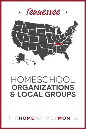 Tennessee Homeschool Organizations and Local Groups - TheHomeSchoolMom.com