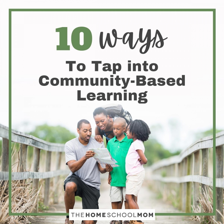 Love Your Place: 10 Ways to Tap into Community-Based Learning