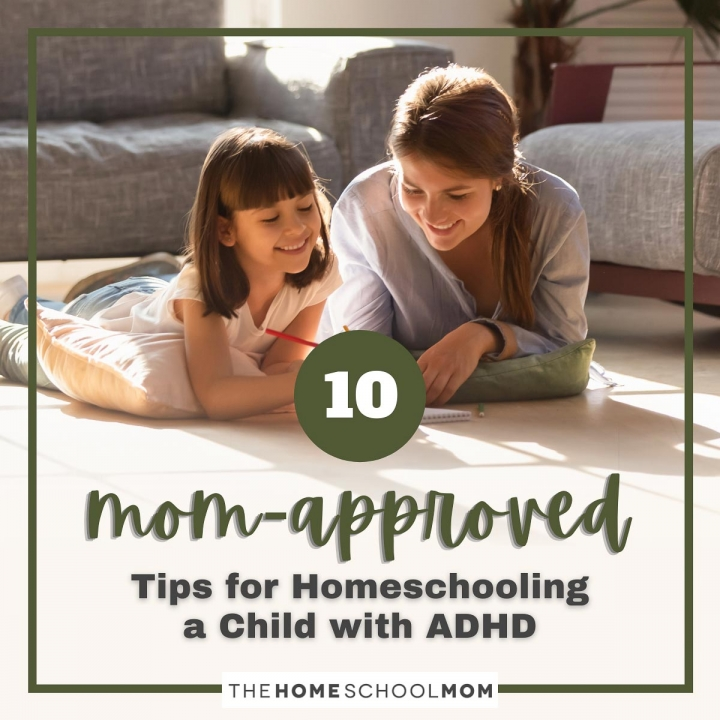 """10 """"Mom-Approved"""" Strategies For Homeschooling a Child With ADHD"""
